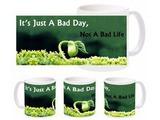 Bad Day Bad Life Mug