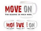 Move on Mug